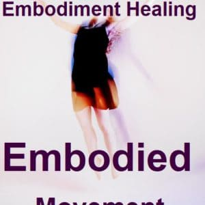 Embodiment Healing – Private Sessions